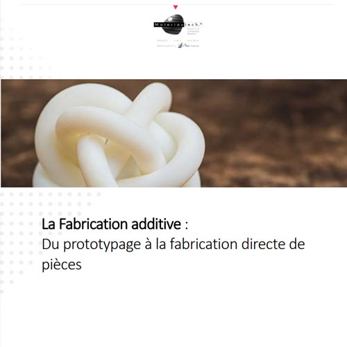 La Fabrication additive : du prototypage à la fabrication directe de pièces