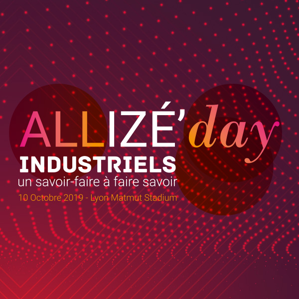 [Allizé Day 2019] Vidéo intervention - Enjeux et perspectives